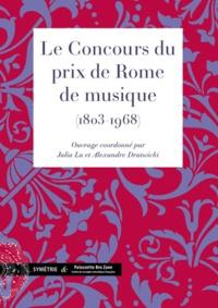 Julia Lu et Alexandre Dratwicki - Le Concours du prix de Rome de musique (1803-1968).