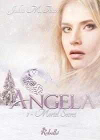 Karen M. et Julia M. Tean - Angela - 1 - Mortel secret.