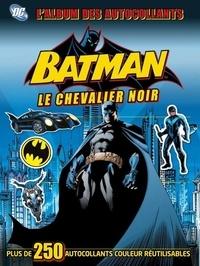 Julia March et Hannah Dolan - Batman, le chevalier noir - L'album des autocollants.