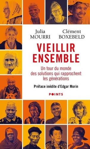 Vieillir Ensemble Un Tour Du Monde Des De Julia Mourri Poche Livre Decitre