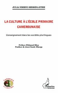 Julia Ndibnu Messina - La culture à l'école primaire camerounaise - L'enseignement dans les sociétés plurilingues.