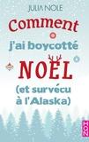 Julia Nole - Comment j'ai boycotté Noël (et survécu à l'Alaska).