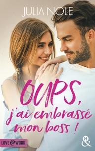 Julia Nole - Oups, j'ai embrassé mon boss !.