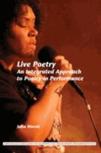 Julia Novak - Live Poetry: An Integrated Approach to Poetry in Performance.