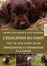 Julia Numssen et Anton Fichtlmeier - L'éducation du chiot.