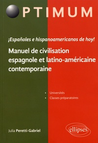 Julia Peretti-Gabriel - Españoles e hispanoamericanos de hoy! - Manuel de civilisation espagnole et latino-américaine contemporaine.