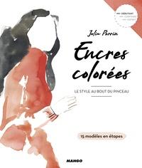Télécharger des ebooks complets Encres colorées  - Le style au bout du pinceau