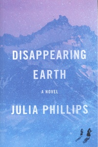 Julia Phillips - Disappearing Earth.
