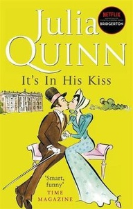 Julia Quinn - Bridgerton  : It's In His Kiss.