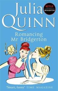 Julia Quinn - Bridgerton  : Romancing Mr Bridgerton.