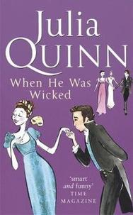 Julia Quinn - Bridgerton  : When He Was Wicked.