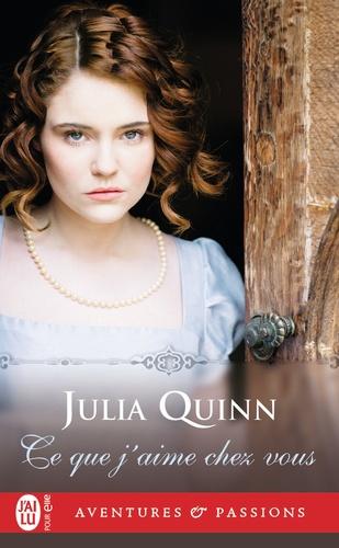 Julia Quinn - Ce que j'aime chez vous.