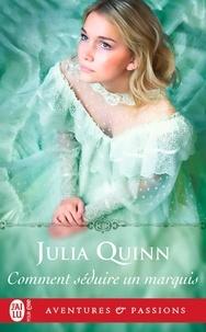 Julia Quinn - Comment séduire un marquis ?.