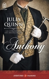 Julia Quinn - La chronique des Bridgerton Tome 2 : Anthony.