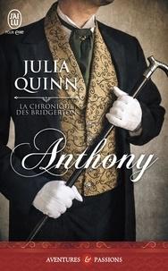 Julia Quinn - La chronique des Bridgerton Tome 2 : Anthony.