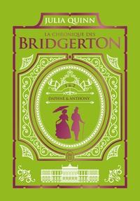 Julia Quinn - La chronique des Bridgerton Tomes 1 et 2 : .