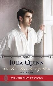 Julia Quinn - Les deux ducs de Wyndham Tome 1 : Le brigand.