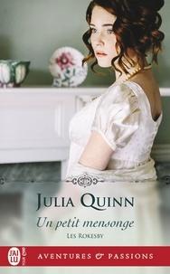 Julia Quinn - Les Rokesby Tome 2 : Un petit mensonge.