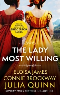 Julia Quinn et Eloisa James - The Lady Most Willing - A Novel in Three Parts.