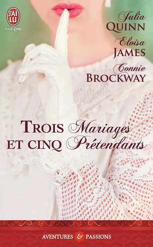 Julia Quinn et Eloisa James - Trois mariages et cinq prétendants.