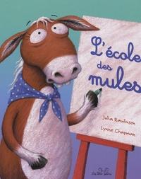 Julia Rawlinson et Lynne Chapman - L'école des mules.