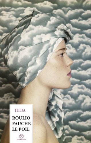 Julia - Roulio fauche le poil.