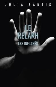 Julia Säntis - Le Relakh : Les infiltrés.