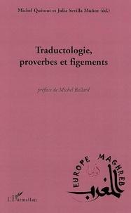 Julia Sevilla Muñoz et Michel Quitout - Traductologie, proverbes et figements.