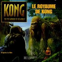 Julia Simon-Kerr - Le royaume de Kong.