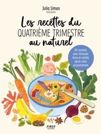 Julia Simon - Les recettes du quatrième trimestre au naturel.