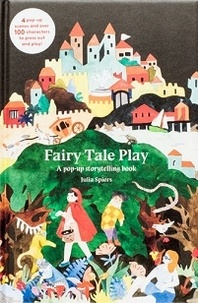 Julia Spiers - Fairy tale play a pop-up storytelling books.
