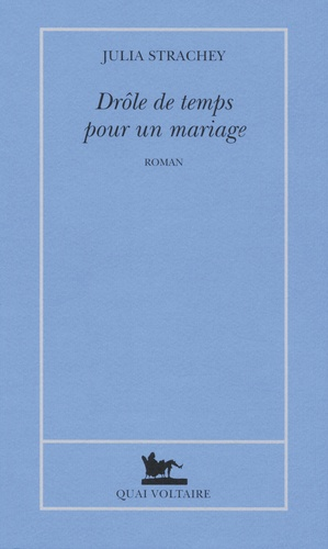 Julia Strachey - Drôle de temps pour un mariage.