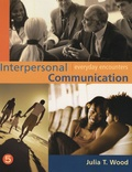 Julia T Wood - Interpersonal Communication - Everyday Encounters.
