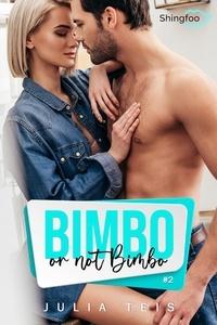 Julia Teis - Bimbo or not Bimbo Tome 2.