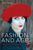 Julia Twigg - Fashion and Age - Dress, the Body and Later Life.