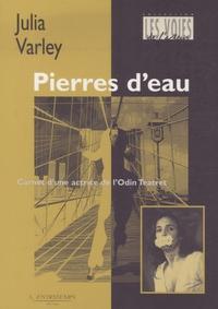 Julia Varley - Pierres d'eau - Carnet d'une actrice de l'Oldin Teatret.