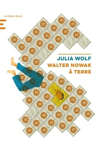 Julia Wolf - Walter Nowak à terre.