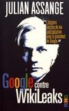 Julian Assange - Google contre Wikileaks.