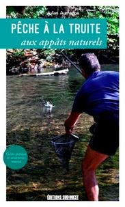 Julian Aurnague - Pêche à la truite aux appâts naturels.