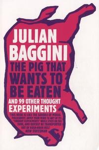 Julian Baggini - The Pig That Wants to Be Eaten.