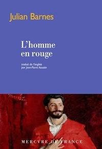 Julian Barnes - L'homme en rouge.