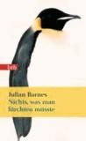 Julian Barnes - Nichts, was man fürchten müsste.