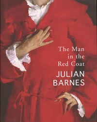 Julian Barnes - The Man in the Red Coat.