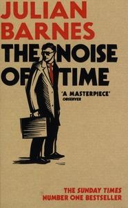 Julian Barnes - The Noise of Time.