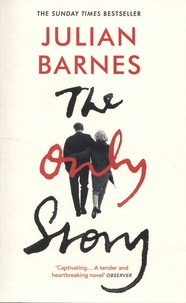 Julian Barnes - The Only Story.