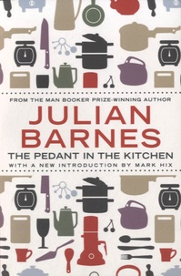 Julian Barnes - The Pedant in the Kitchen.