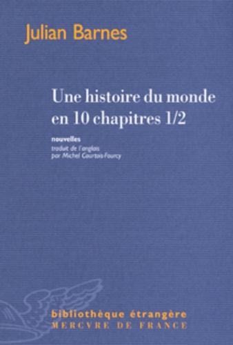 Julian Barnes - Une histoire du monde en 10 chapitres 1/2.