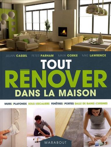 Julian Cassel et Peter Parham - Tout rénover dans la maison.