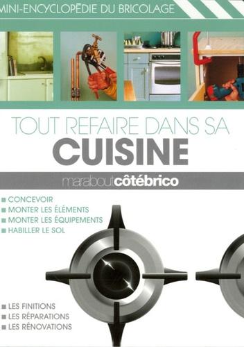 Julian Cassell et Peter Parham - Tout refaire dans sa cuisine.