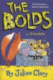 Julian Clary - The Bolds  : The Bolds in Trouble.